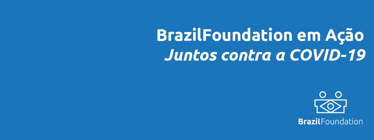 BrazilFoundation Juntos Contra a COVID19 - Together Against COVID-19